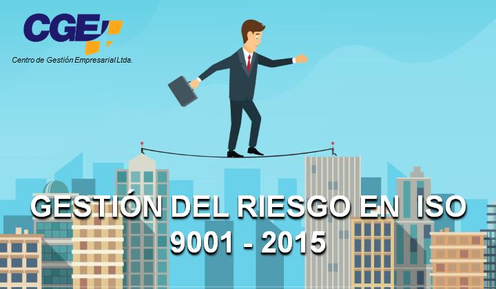 Gestión del Riesgo en ISO 9001-2015